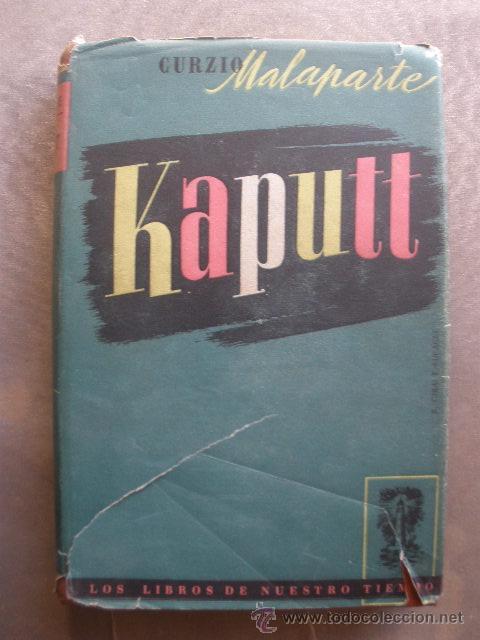 KAPUTT. DE CURZIO MALAPARTE. PRIMERA EDICIÓN. 1947. JOSÉ JANES, EDITOR. BARCELONA (Libros de Segunda Mano (posteriores a 1936) - Literatura - Narrativa - Novela Histórica)
