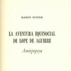 Libros de segunda mano: RAMÓN SENDER. LA AVENTURA EQUINOCIAL DE LOPE DE AGUIRRE. ANTIEPOPEYA. 1ª ED. NEW YORK, 1964. FS. Lote 36533309