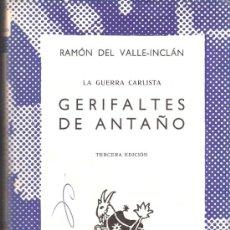 Libros de segunda mano: GERIFALTES DE ANTAÑO. LA GUERRA CARLISTA. RAMÓN DEL VALLE INCLÁN. AUSTRAL. 3ª ED. 1970.. Lote 36638140