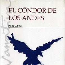 Libros de segunda mano: ISAAC OTERO. EL CÓNDOR DE LOS ANDES. PONTEVEDRA, 1996. NOVELA HISTÓRICA. Lote 36658419