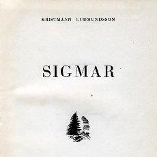 Libros de segunda mano: KRISTMANN GUDMUNDSSON. SIGMAR. BARCELONA, 1946. NOVELA. Lote 36659424