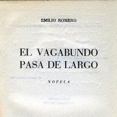 Libros de segunda mano: EMILIO ROMERO. EL VAGABUNDO PASA DE LARGO. BARCELONA, 1959. DEDICATORIA AUTÓGRAFA. NOVELA. Lote 36659747