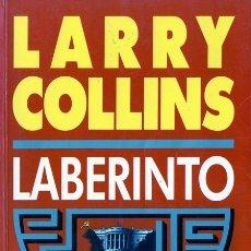 Libros de segunda mano: LARRY COLLINS. LABERINTO. BARCELONA, 1990. NOVELA. Lote 166283698