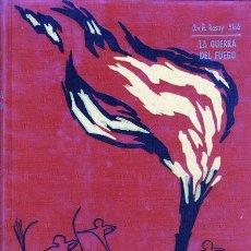 Libros de segunda mano: J. H. ROSNY AINÉ. LA GUERRA DEL FUEGO. BARCELONA, 1964. NOVELA. Lote 36660218