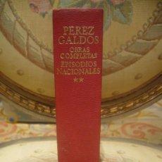 Libros de segunda mano: OBRAS COMPLETAS DE BENITO PEREZ GALDOS. EPISODIOS NACIONALES. TOMO II. . Lote 36723305