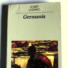 Libros de segunda mano: GERMANIA - JOSEP LOZANO - EDITORIAL ANAGRAMA. 1989. Lote 36978837