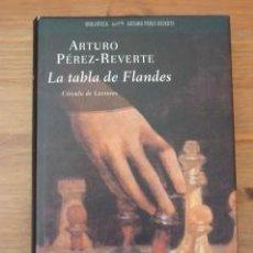 Libros de segunda mano: LA TABLA DE FLANDES. ARTURO PÉREZ-REVERTE. Lote 37148324