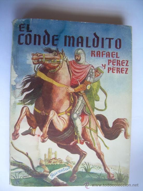 EL CONDE MALDITO -RAFAEL PEREZ Y PEREZ-EDITORIAL JUVENTUD-1949-1ªEDICION (Libros de Segunda Mano (posteriores a 1936) - Literatura - Narrativa - Novela Histórica)
