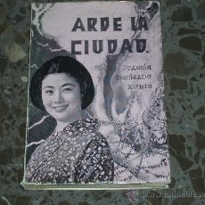 Libros de segunda mano: ARDE LA CIUDAD. JOAQUIN IZQUIERDO RUBIO.1971. TALLERES EDITORIALES EL NOTICIERO. Lote 37257654