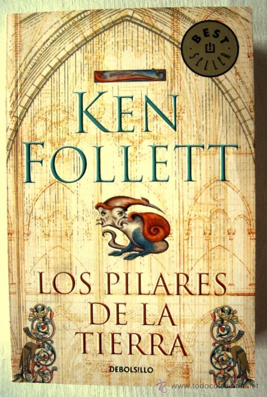 LOS PILARES DE LA TIERRA – KEN FOLLET. DEBOLSILLO. EDICIÓN BOLSILLO TAPA BLANDA. (Libros de Segunda Mano (posteriores a 1936) - Literatura - Narrativa - Novela Histórica)