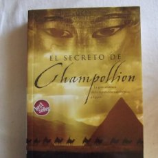 Libros de segunda mano: NOVELA HISTORICA - EL SECRETO DE CHAMPOLLION POR JEAN - MICHEL RIOU. Lote 37518080