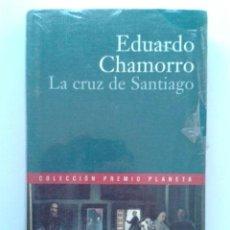 Libros de segunda mano: LA CRUZ DE SANTIAGO - EDUARDO CHAMORRO - COLECCION PREMIO PLANETA - NUEVO. Lote 37680624