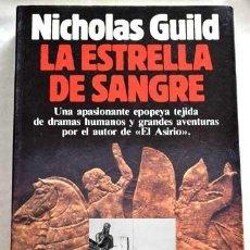 Libros de segunda mano: LA ESTRELLA DE LA SANGRE - NICHOLAS GUILD - AUTOR DE EL ASIRIO - PLANETA - MUY RARO. Lote 37753383