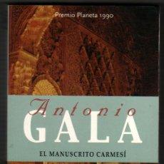 Libros de segunda mano: EL MANUSCRITO CARMESI - ANTONIO GALA *. Lote 38168889