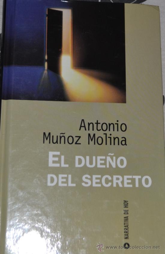 EL DUEÑO DEL SECRETO-ANTONIO MUÑOZ MOLINA-NARRATIVA DE HOY-1997 (Libros de Segunda Mano (posteriores a 1936) - Literatura - Narrativa - Novela Histórica)
