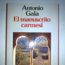 Libros de segunda mano: EL MANUSCRITO CARMESÍ. ANTONIO GALA. Lote 38485862