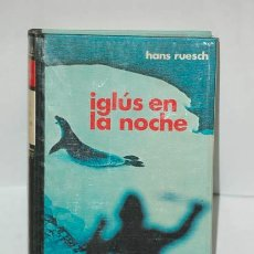 Libros de segunda mano: IGLUS EN LA NOCHE DE HANS RUESCH 1975. Lote 38499832