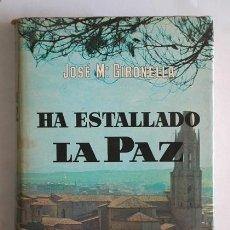 Libros de segunda mano: HA ESTALLADO LA PAZ DE JOSÉ Mª GIRONELLA 1971. Lote 38557055