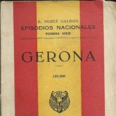 Libros de segunda mano: GERONA (EPISODIOS NACIONALES), DE B. PÉREZ GALDÓS. (LIBRERÍA Y CASA ED. HERNANDO, 1948). Lote 38757852
