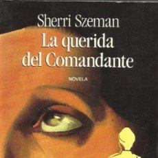 Libros de segunda mano: LA QUERIDA DEL COMANDANTE. SHERRI SZEMAN. SEIX BARRAL. BARCELONA. 1994. Lote 38809224
