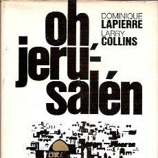 Libros de segunda mano: OH JERUSALEN DOMINIQUE LAPIERRE LARRY COLLINS EDICION ILUSTRADA PLAZA & JANES 14ª EDICION 1974. Lote 38901473