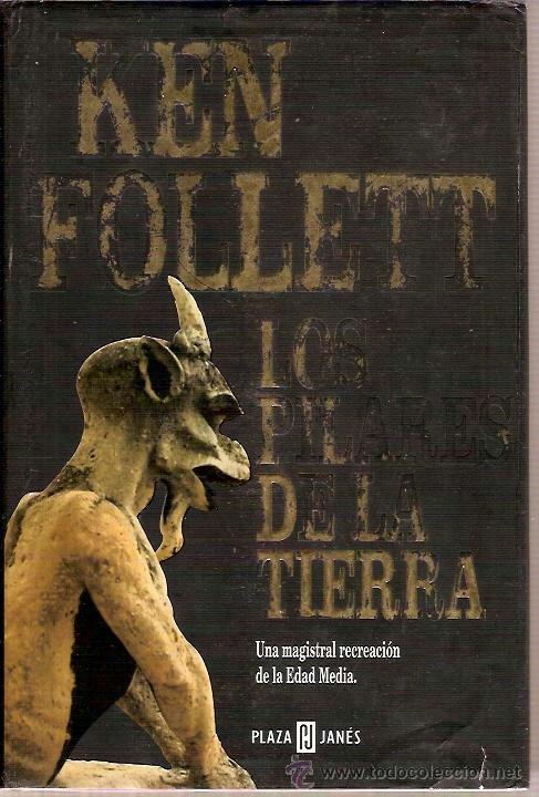 LOS PILARES DE LA TIERRA KEN FOLLETT PLAZA & JANES 2003 (Libros de Segunda Mano (posteriores a 1936) - Literatura - Narrativa - Novela Histórica)