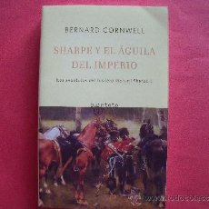 Libros de segunda mano: BERNARD CORNWELL.-SHARPE Y EL AGUILA DEL IMPERIO.-TRADUCCION DE CARMEN SOLER RODRIGUEZ.-AÑO 2004.. Lote 38973202