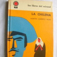 Libros de segunda mano: LA CHILENA. ALBERTO NOEL, MARTÍN. 1962. Lote 39040749