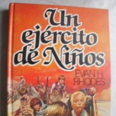 Libros de segunda mano: UN EJÉRCITO DE NIÑOS. RHODES, EVAN H. 1981. Lote 39080977