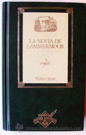 LIBRO LA NOVIA DE LAMMERMOOR DE WALTER SCOOT 300 PAGINAS-1988-20,5X13 CM-ENCUADERNACION DE LUJO CON (Libros de Segunda Mano (posteriores a 1936) - Literatura - Narrativa - Novela Histórica)