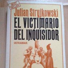 Libros de segunda mano - EL VICTIMARIO DEL INQUISIDOR por JULIAN STRYJKOWSKI - 39223162