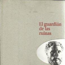 Libros de segunda mano: EL GUARDIÁN DE LAS RUINAS. RAMÓN F. REBOIRAS. LUMEN. BARCELONA. 1997. Lote 39295846