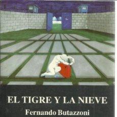 Libros de segunda mano: EL TIGRE Y LA NIEVE. FERNANDO BUTAZZONI. ED. GRAFFITI. BARCELONA. 1998. Lote 199243911