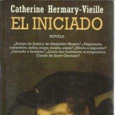 Libros de segunda mano: EL INICIADO. CATHERINE HERMARY-VIEILLE. SEIX BARRAL. BARCELONA. 1997. Lote 39369312