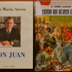 Libros de segunda mano: LOTE 2 NOVELAS. DON JUAN DE LUIS MARÍA ANSON - CUANDO DON ALFONSO ERA REY DE A. NUÑEZ ALONSO.. Lote 39451601