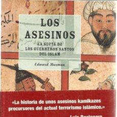 Libros de segunda mano: LOS ASESINOS. LA SECTA DE LOS GUERREROS SANTOS DEL ISLAM. EDWARD BURMAN. MARTINEZ ROCA. 1998. Lote 39618106