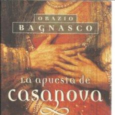 Libros de segunda mano: LA APUESTA DE CASANOVA. ORAZIO BAGNASCO. PLAZA & JANES. BARCELONA. 2000. Lote 39643886