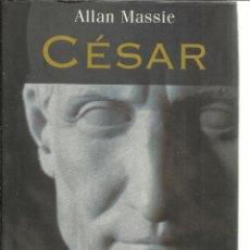 Libros de segunda mano: CÉSAR. ALLAN MASSIE. MARTÍNEZ ROCA. BARCELONA. 1999. Lote 39661831