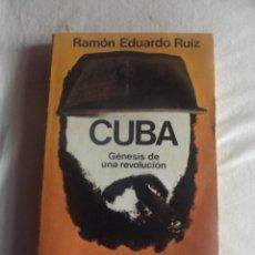 Libros de segunda mano: CUBA GENESIS DE UNA REVOLUCION POR RAMON EDUARDO RUIZ. Lote 39777862