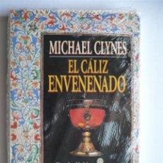 Libros de segunda mano: EL CALIZ ENVENENADO - MICHAEL CLYNES - EDHASA. Lote 39848181