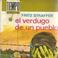 Libros de segunda mano: EL VERDUGO DE UN PUEBLO. FRITZ STRAFFER. EDI. FERMA. BARCELONA. 1967. Lote 39918957