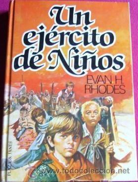 UN EJÉRCITO DE NIÑOS (EVAN H. RODES) (Libros de Segunda Mano (posteriores a 1936) - Literatura - Narrativa - Novela Histórica)