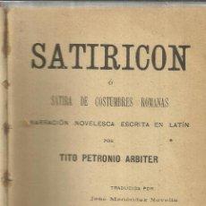 Libros de segunda mano: SATIRICÓN O SÁTIRA DE COSTUMBRES ROMANAS. TRADUCIDA DEL LATÍN DE T. PETRONIO ARBITER. MADRID.ANTIGUO. Lote 40224892