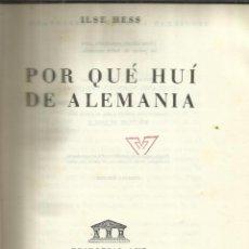 Libros de segunda mano: POR QUÉ HUÍ DE ALEMANIA. ILSE HESS. EDITORIAL AHR. BARCELONA. 1954. Lote 40602298