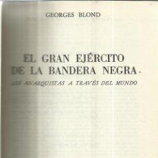 Libros de segunda mano: EL GRAN EJÉRCITO DE LA BANDERA NEGRA. GEORGES BLOND. LUIS DE CARALT. BARCELONA. 1972. Lote 40681772