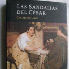 Libros de segunda mano: LAS SANDALIAS DEL CÉSAR. MARÍN, CONCEPCIÓN. 2007. Lote 40772366