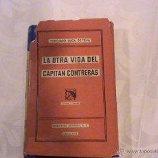 Libros de segunda mano: LA OTRA VIDA DEL CAPITÁN CONTRERAS (AUTOR: TORCUATO LUCA DE TENA) . Lote 40842763