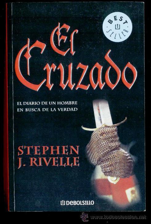 EL CRUZADO, EL DIARIO DE UN HOMBRE EN BUSCA DE LA VERDAD - 2003 (Libros de Segunda Mano (posteriores a 1936) - Literatura - Narrativa - Novela Histórica)