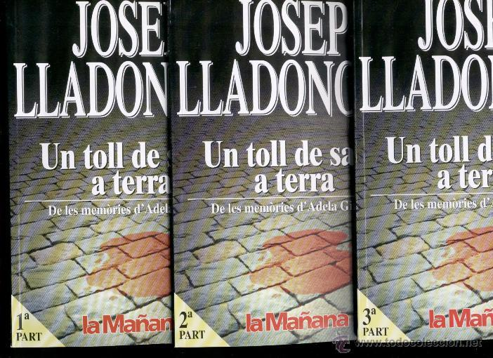 UN TOLL DE SANG A TERRA 1ª, 2ª I 3ª PART, DE LES MEMORIES D'ADELA GINESTÀ - JOSEP LLADONOSA - 1996. (Libros de Segunda Mano (posteriores a 1936) - Literatura - Narrativa - Novela Histórica)