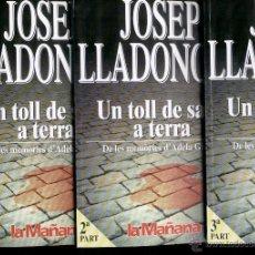 Libros de segunda mano: UN TOLL DE SANG A TERRA 1ª, 2ª I 3ª PART, DE LES MEMORIES D'ADELA GINESTÀ - JOSEP LLADONOSA - 1996.. Lote 40928511